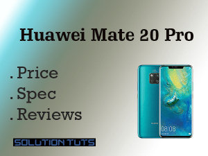 Huawei Mate 20 Pro Price In USA & UAE | SPECIFICATION