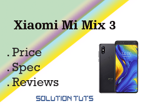 Xiaomi Mi Mix 3 Price In USA & UAE | SPECIFICATION
