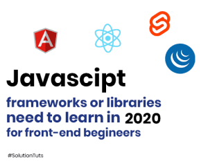 Most useful frontend Javascript Libraries and Frameworks
