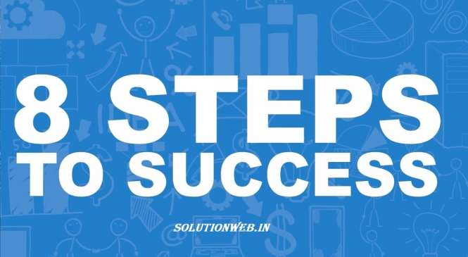 How to Improve Your Life in 8 Steps – 8 Steps to Success