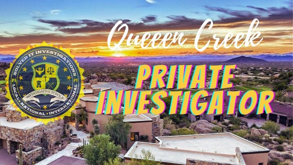 queen creek private investigator