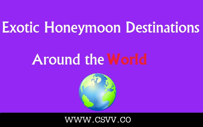 Exotic Honeymoon Destinations Around the World