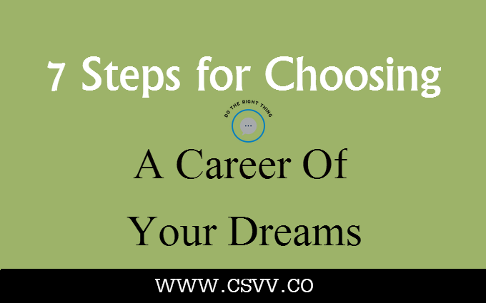7 Steps for Choosing a Career of Your Dreams