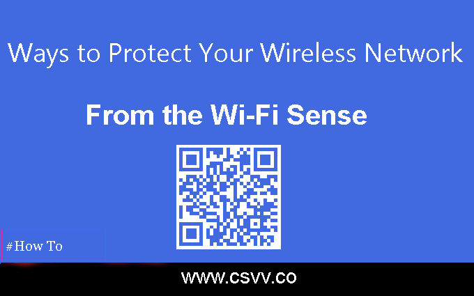 Ways to Protect Your Wireless Network From the Wi-Fi Sense