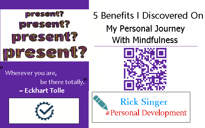 5 Benefits I Discovered on my Personal Journey with Mindfulness