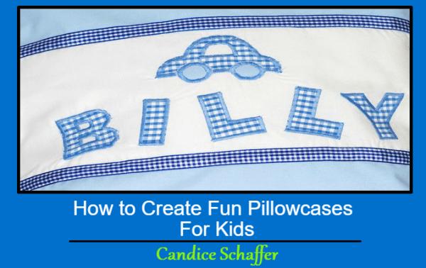 How to Create Fun Pillowcases For Kids