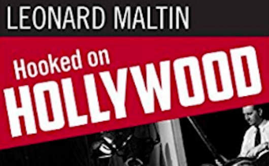 Hooked on Hollywood by Leonard Maltin