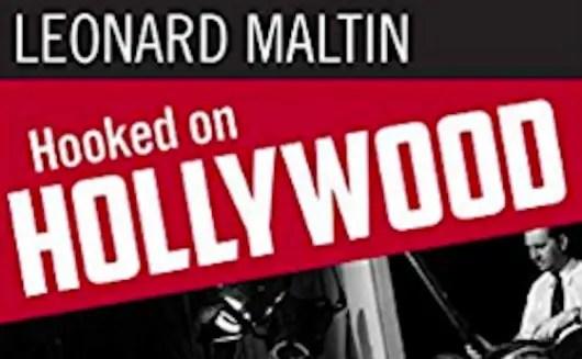 Hooked on Hollywood by Leonard Maltin