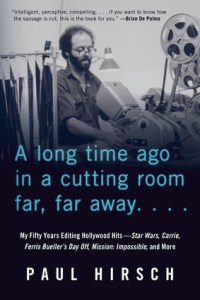 A Long Time Ago in a Cutting Room Far, Far Away by Paul Hirsch