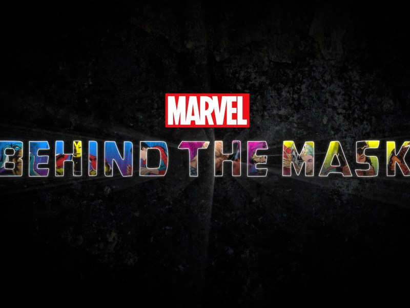 Marvel Behind the Mask