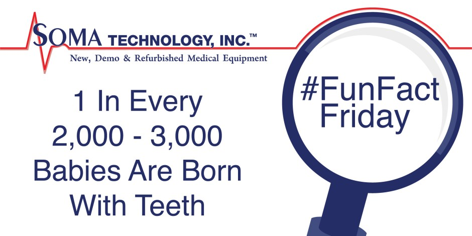 How Many Babies Are Born With Teeth? - Fun Fact Friday - Soma Technology, Inc.