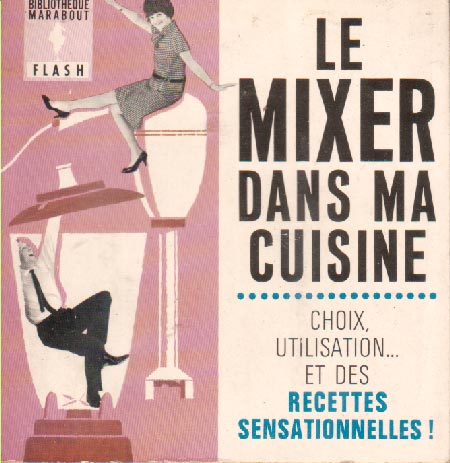 Le mixer dans ma cuisine (Marabout Flash 17/31)