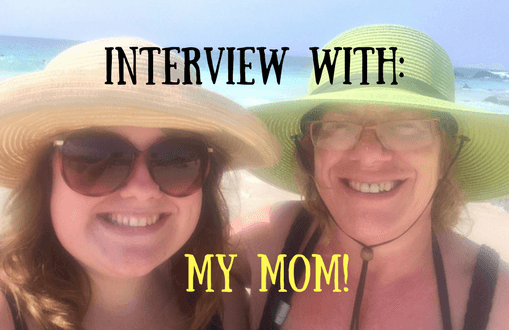 A Mother's Perspective: Interview with Mom