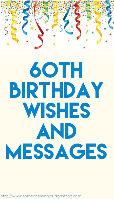 60th Birthday Wishes And Messages Someone Sent You A Greeting