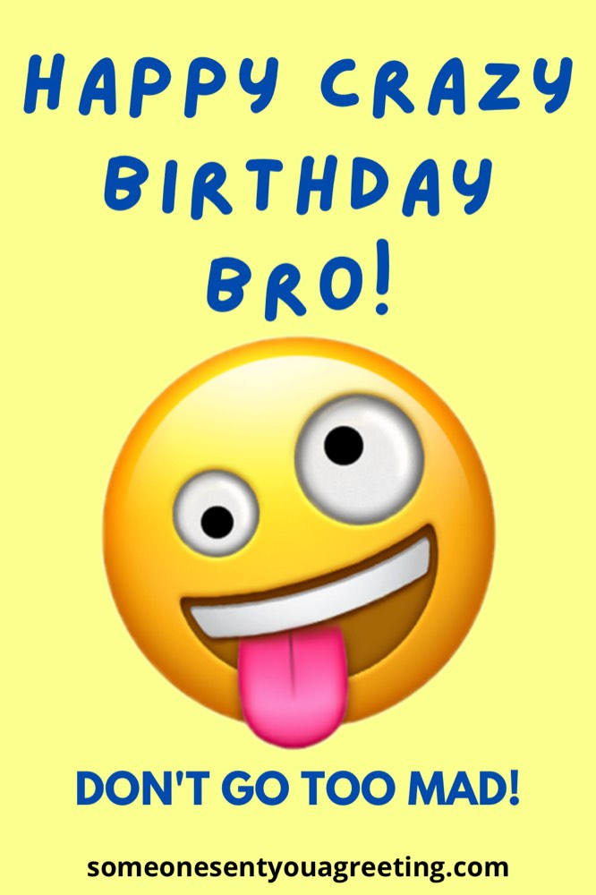 Crazy Funny Birthday Wishes For Brother Someone Sent You A Greeting