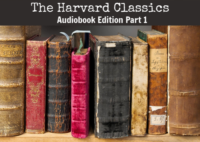 The Harvard Classics Audiobook Edition Part 1