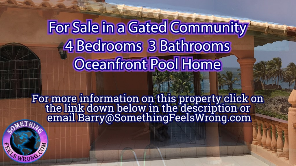 09/03/2021 For Sale – 4 Bedroom 3 Bath Oceanfront Pool Home in a Gated Community, Baboa Dominican Republic