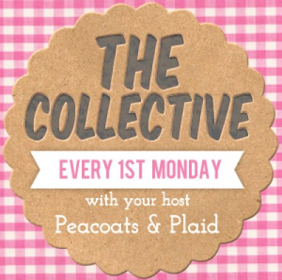 The Collective Monthly Social Blog Hop with Peacoats & Plaid