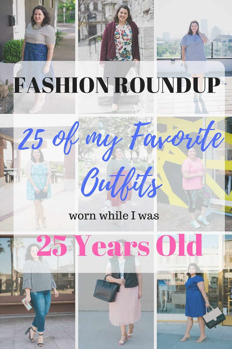 Fashion Round Up of my 25 Favorite Outfits worn while I was 25 years old - Something Gold, Something Blue Fashion Blog