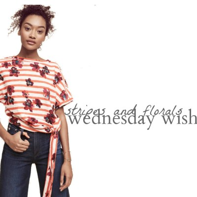 Wednesday Wishlist: Stripes and Floral