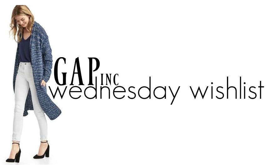 Wednesday Wishlist: Gap Inc. | Something Good