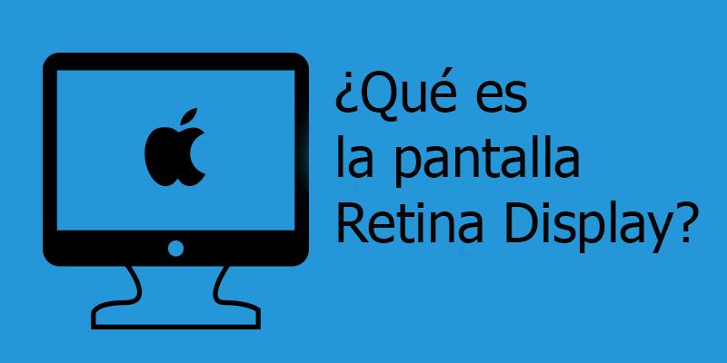 En esta entrada explicamos qué es la pantalla Retina Display de Apple