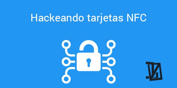 Hackeando tarjetas NFC