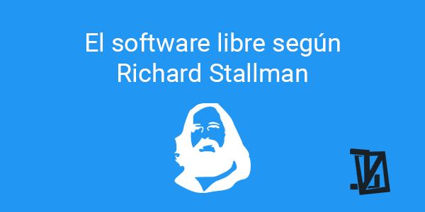 El software libre según Richard Stallman