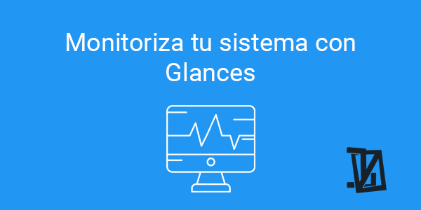 Monitoriza tu sistema con glances