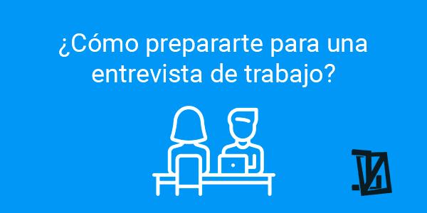 ¿Cómo prepararte para una entrevista de trabajo?