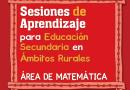 Sesiones de aprendizaje, Educación Secundaria,  ámbitos rurales, área de matemática, 4to. grado de secundaria