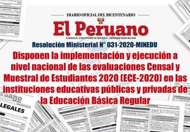 R.M. N° 031-2020-MINEDU, Disponen la implementación y ejecución a nivel nacional de las evaluaciones Censal y Muestral de Estudiantes 2020 (ECE-2020) en las instituciones educativas públicas y privadas de la Educación Básica Regular