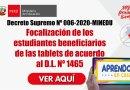 D.S. Nº 006-2020-MINEDU: Focalización de los estudiantes BENEFICIARIOS DE LAS TABLETS de acuerdo al D.L. Nº 1465