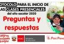 PREGUNTAS Y RESPUESTAS: PROTOCOLO PARA EL INICIO DE LAS CLASES PRESENCIALES del año escolar 2020