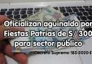 Oficializan AGUINALDO POR FIESTAS PATRIAS de S/ 300 para sector público, Decreto Supremo 185-2020-EF
