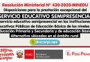 R.M. N° 430-2020-MINEDU: Disposiciones para la prestación excepcional del SERVICIO EDUCATIVO SEMIPRESENCIAL servicio educativo semipresencial en las instituciones educativas Públicas de Educación Básica de los niveles de Educación Primaria y Secundaria y de educación Básica Alternativa ubicadas en el ámbito rural