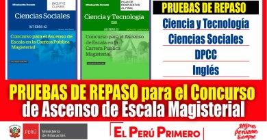 Excelentes Pruebas de Repaso de Ciencia y Tecnología, Ciencias Sociales, DPCC e Inglés para el Concurso de Ascenso de Escala Magisterial [Descarga aquí][PDF]