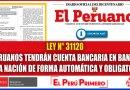 """LEY N° 31120: Todos los Peruanos Tendrán Cuenta Bancaria en el """"Banco de la Nación"""" de forma Automática y Obligatoria [Conócelo aquí]"""