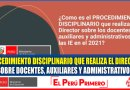 PROCEDIMIENTO DISCIPLINARIO que Realiza el Director Sobre Docente, Auxiliares y Administrativos en las II.EE. 2021[Video]
