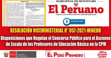 R VM N° 057-2021-MINEDU: Disposiciones que Regulan el Concurso Público para el Ascenso de Escala de los Profesores de Educación Básica en la CPM [Conócelo aquí]