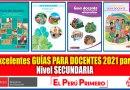 MINEDU: Excelentes GUÍAS PARA DOCENTES 2021 para Nivel SECUNDARIA [Descarga aquí][PDF]