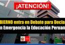 ATENCIÓN: Gobierno entra en Debate para Declarar en Emergencia la Educación Peruana [Conócelo aquí]