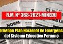 Aprueban Plan Nacional de Emergencia del Sistema Educativo Peruano [R.M.N°368-2021-MINEDU][Conócelo aquí]