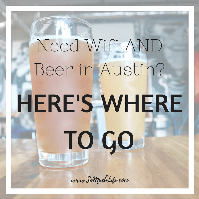 Need Wifi AND Beer in Austin?Need Wifi AND Beer in Austin? Here's Where To Go!