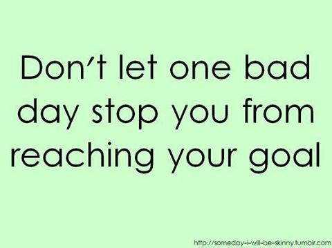 dont-let-one-bad-day-stop-you-from-reaching-your-goal