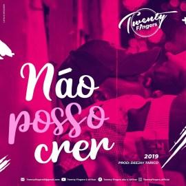 Twenty Fingers – Não Posso Crer (Prod. DJ Tarico)