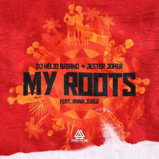 Dj Helio Baiano & Jester Joker - My Roots Feat Anna jorge