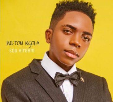 Milton Ngola - Sou Virgem