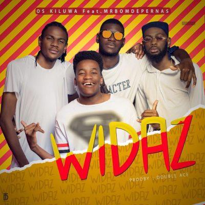 Os Kiluwa ft Mr Bom de Pernas - WIDAZ