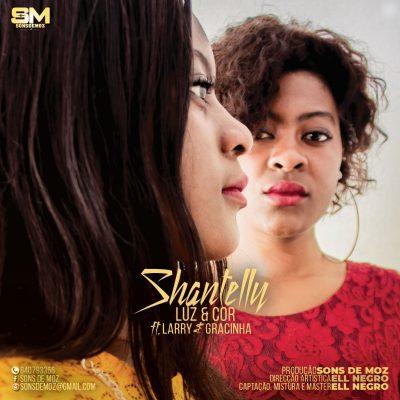 Shantelly ft Larry & Gracinha - Luz E Cor